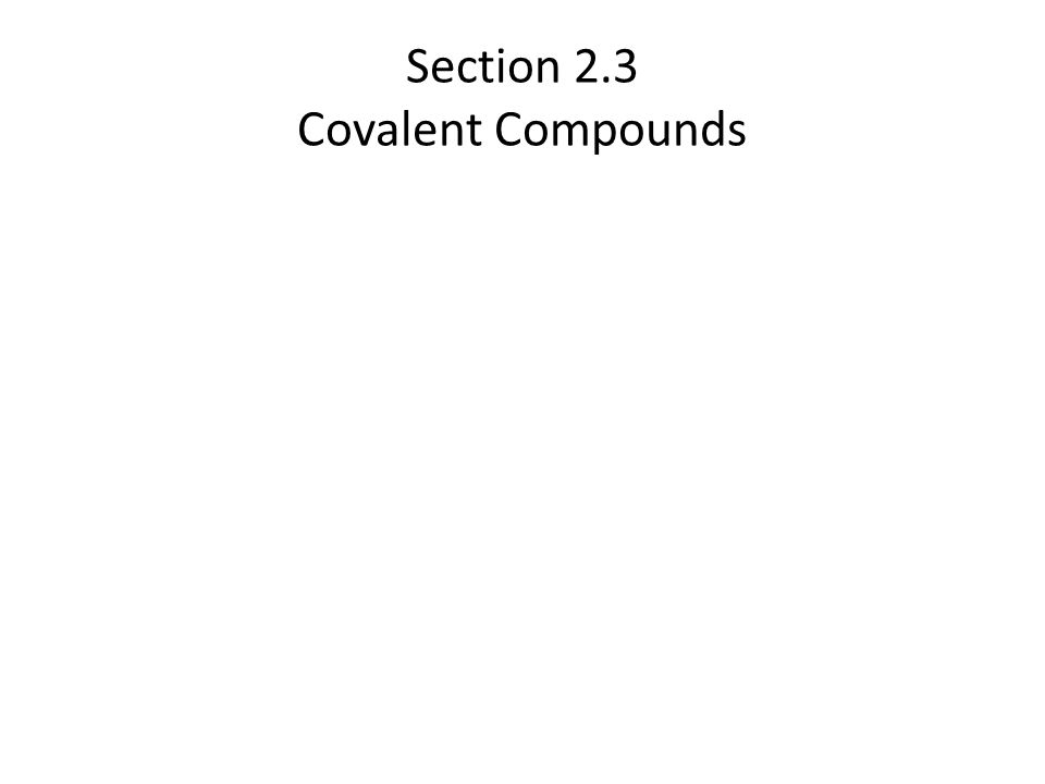 Section 2.3 Covalent Compounds