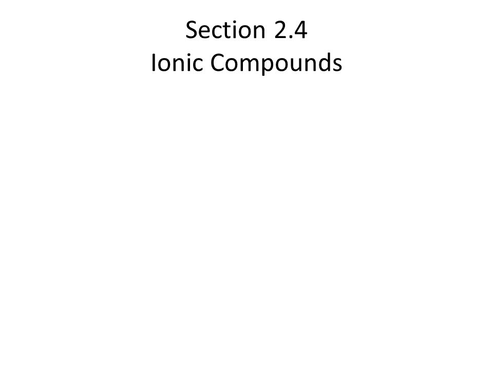 Section 2.4 Ionic Compounds