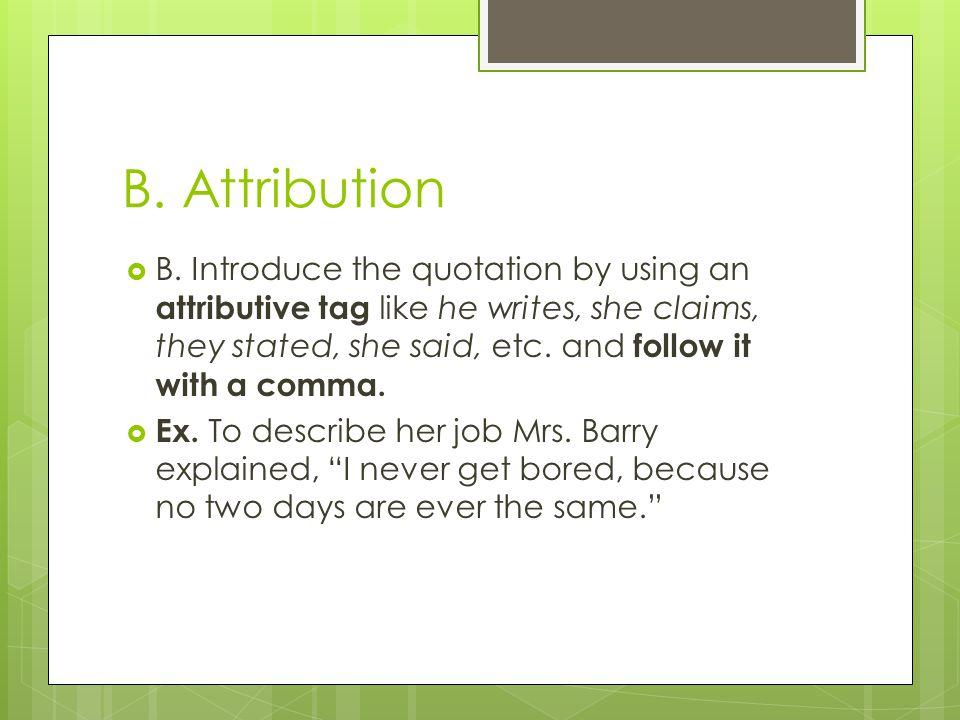 B. Attribution  B.
