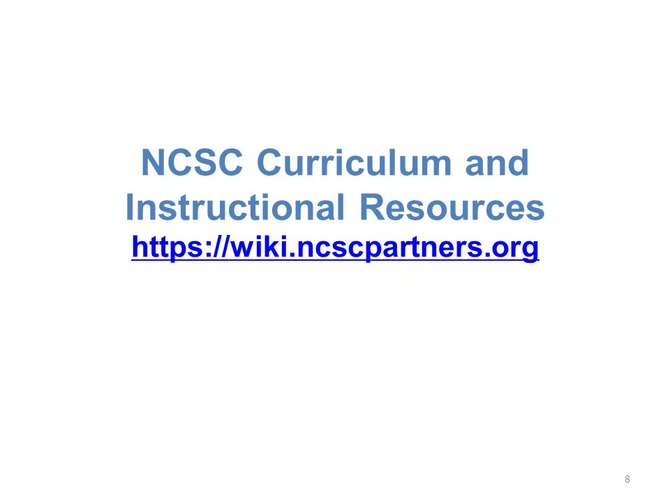 Parent Resources NCSC College and Career Readiness NCSC College Career Ready (CCR) Policy Paper Summary NCSC Communicative Competence NCSC Newsletter and Website Information for Parents NCSC Discussion Points with Research NCSC Value in States Without Common Core State Standards * There are also PowerPoints on the main topics and one that is comprehensive
