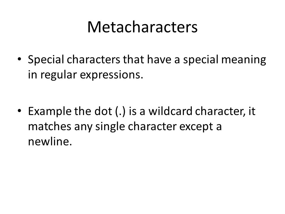 Character Class Shortcuts Some character classes appear frequently so they have shortcuts SymbolMeaningAs Bytes \dDigit[0-9] \sWhitespace[ \t\n\r\f] \wWord character[a-zA-Z0-9_]
