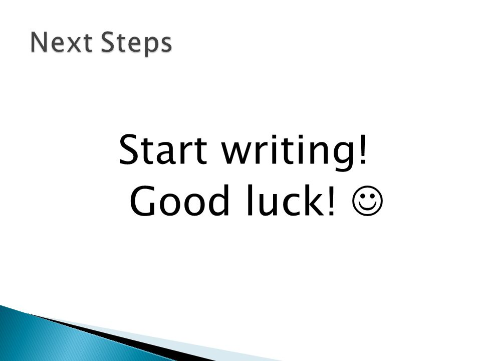 Start writing! Good luck!