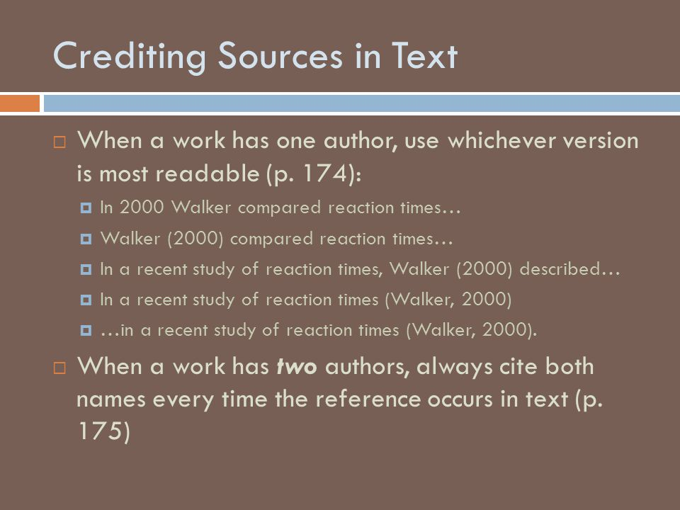 Crediting Sources in Text  When a work has one author, use whichever version is most readable (p.