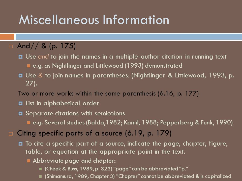 Miscellaneous Information  And// & (p. 175)  Use and to join the names in a multiple-author citation in running text e.g. as Nightlinger and Littlew