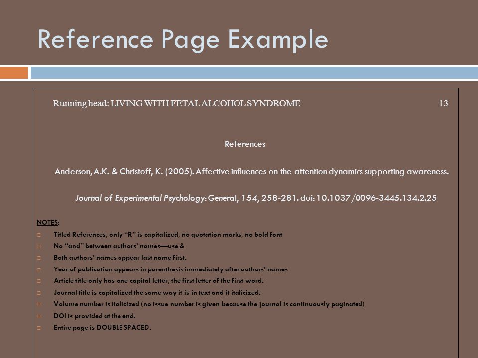 Reference Page Example Running head: LIVING WITH FETAL ALCOHOL SYNDROME 13 References Anderson, A.K.