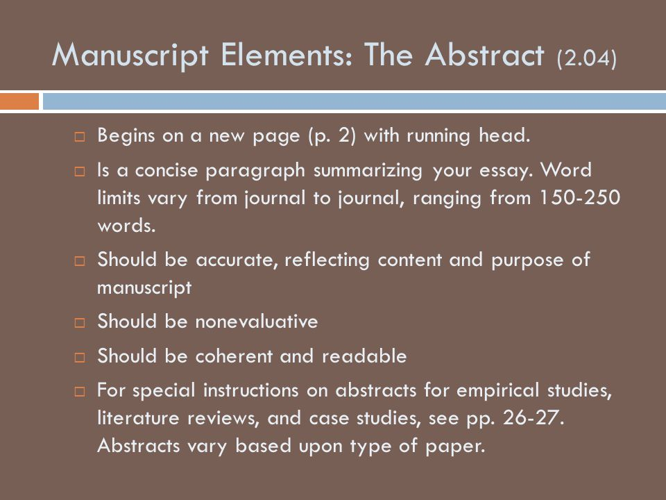 Manuscript Elements: The Abstract (2.04)  Begins on a new page (p.