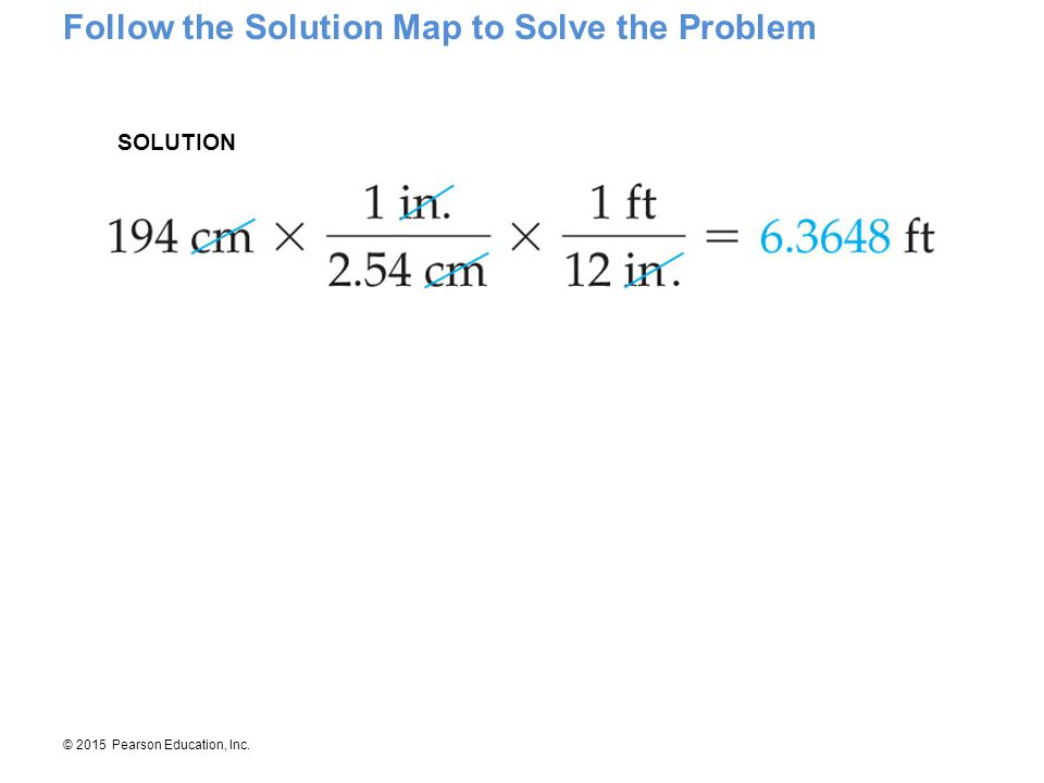 © 2015 Pearson Education, Inc. Follow the Solution Map to Solve the Problem SOLUTION