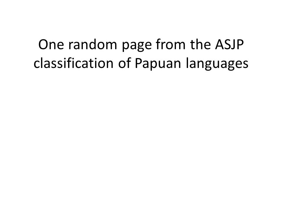 One random page from the ASJP classification of Papuan languages