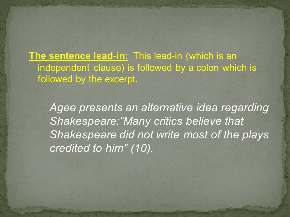 The sentence lead-in: This lead-in (which is an independent clause) is followed by a colon which is followed by the excerpt.