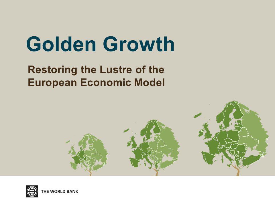 Golden Growth Restoring the Lustre of the European Economic Model