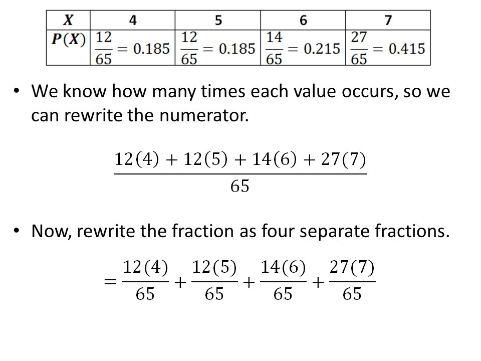 We know how many times each value occurs, so we can rewrite the numerator.