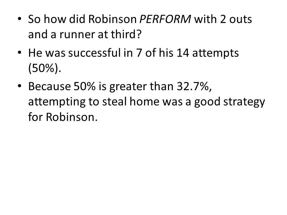 So how did Robinson PERFORM with 2 outs and a runner at third.