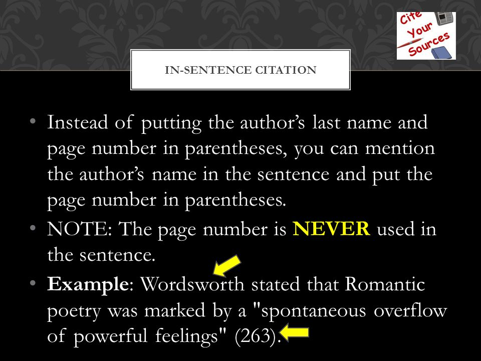 Instead of putting the author's last name and page number in parentheses, you can mention the author's name in the sentence and put the page number in parentheses.