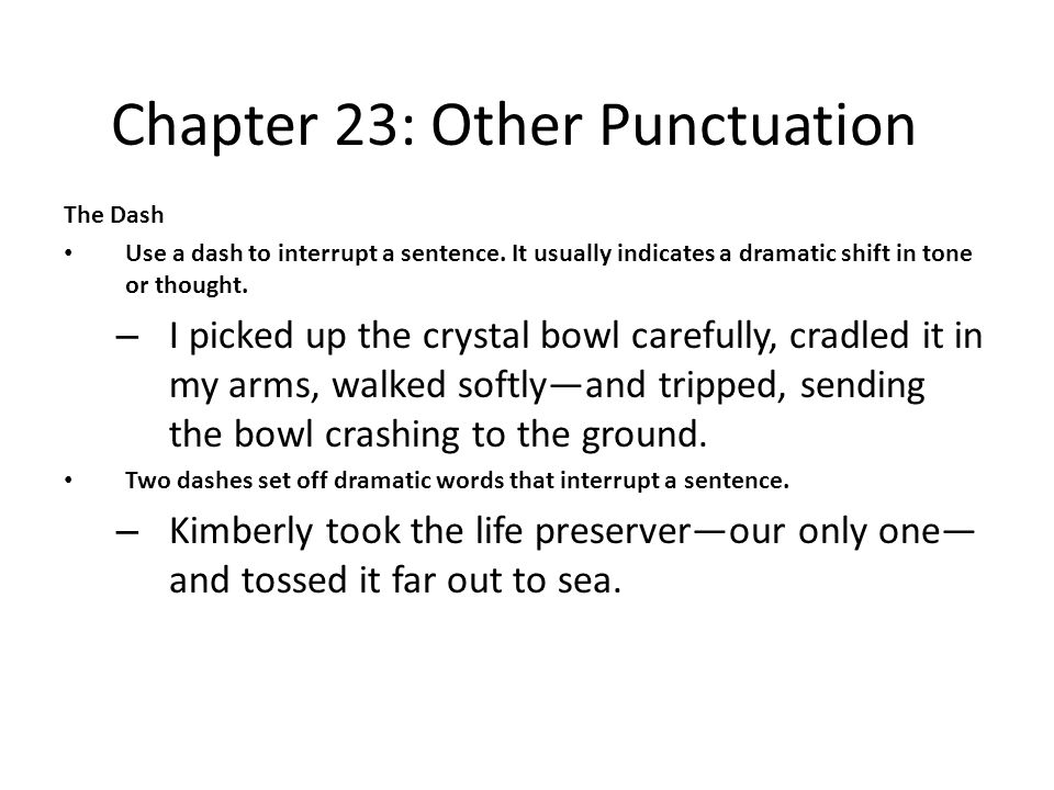Chapter 23: Other Punctuation Parentheses Use parentheses to enclose extra material and afterthoughts.