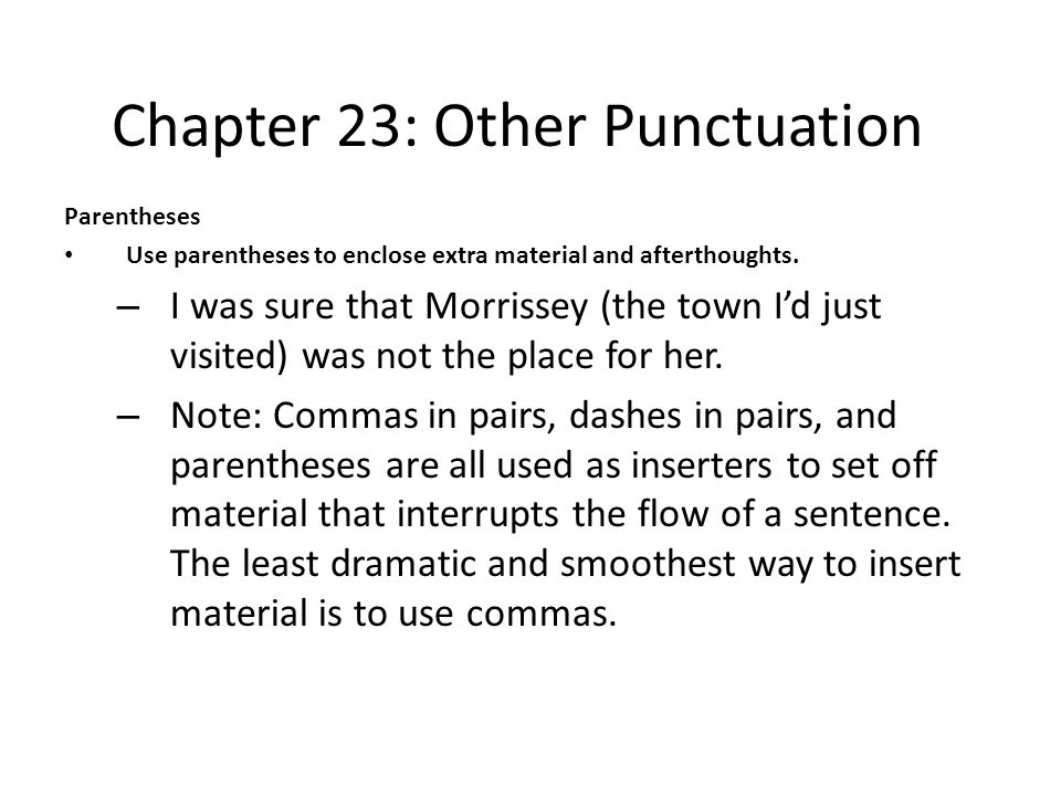 Chapter 23: Other Punctuation Exercises Add semicolons and colons when needed.