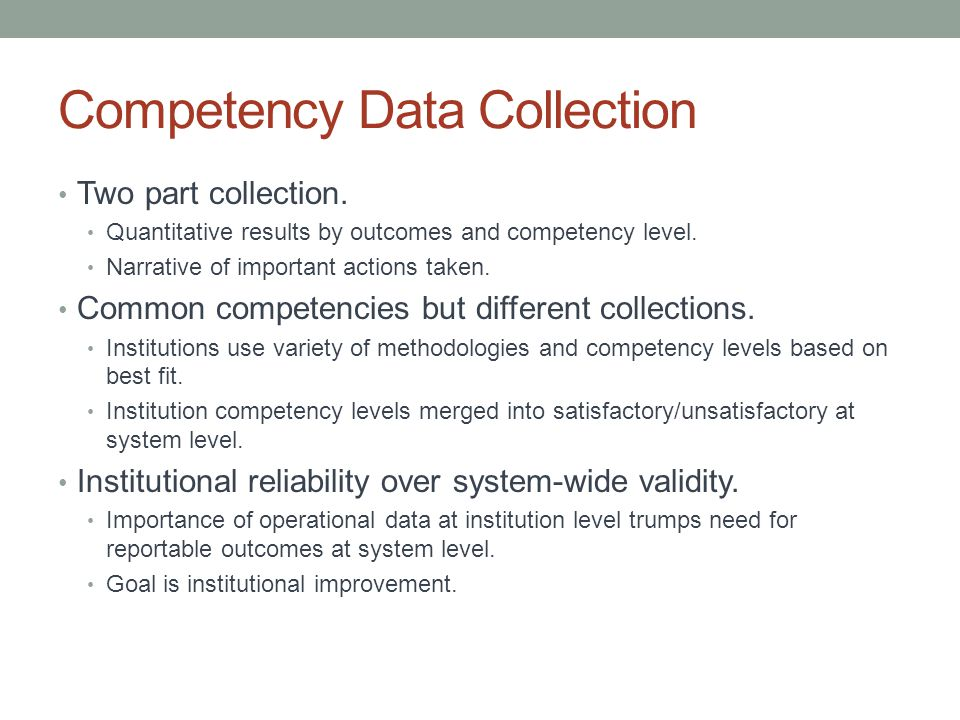 Competency Data Collection Two part collection.