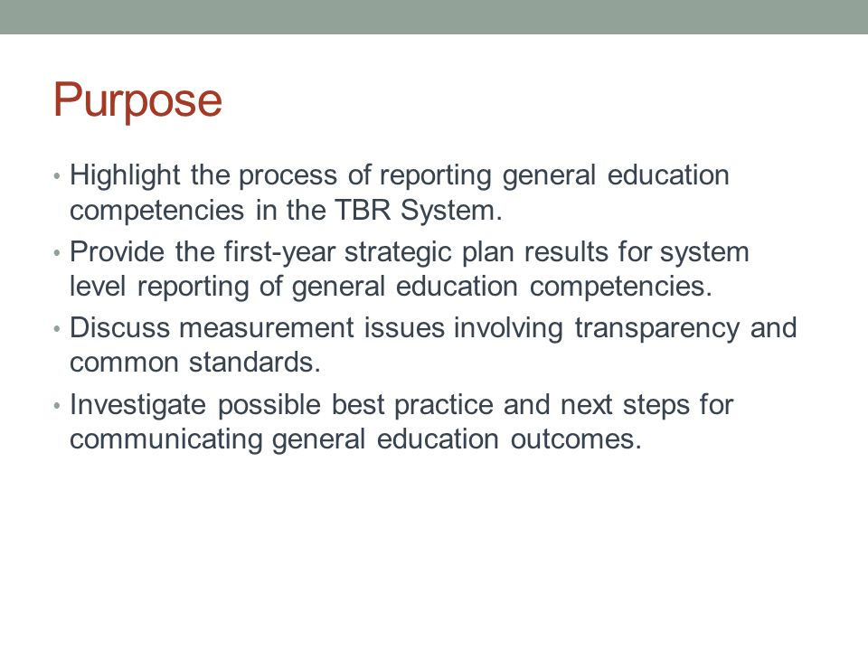 Purpose Highlight the process of reporting general education competencies in the TBR System.
