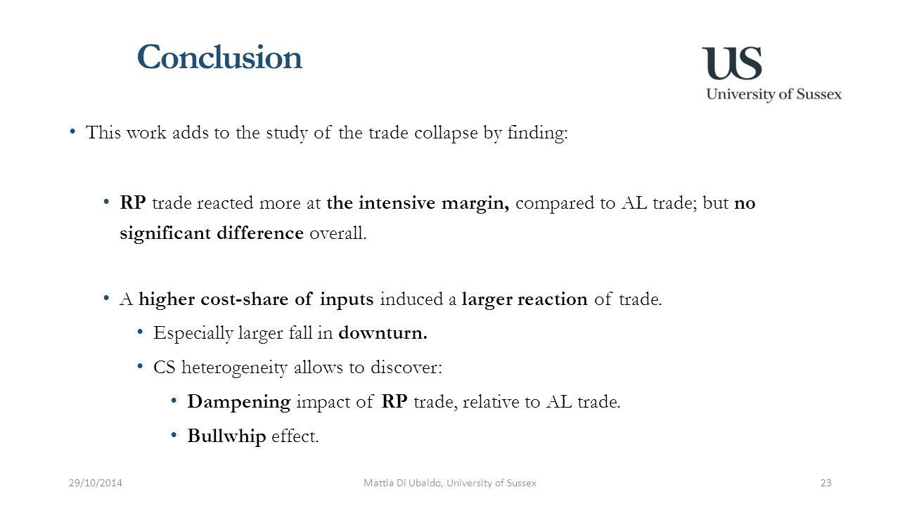 Conclusion This work adds to the study of the trade collapse by finding: RP trade reacted more at the intensive margin, compared to AL trade; but no significant difference overall.