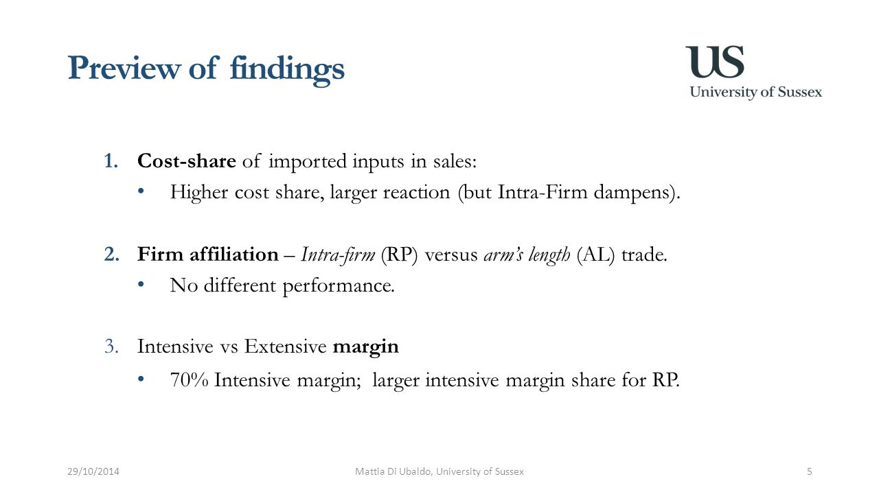 Preview of findings 1.Cost-share of imported inputs in sales: Higher cost share, larger reaction (but Intra-Firm dampens). 2.Firm affiliation – Intra-
