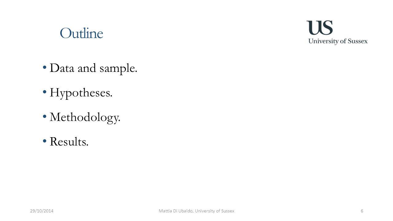 Data and Sample 29/10/2014Mattia Di Ubaldo, University of Sussex7