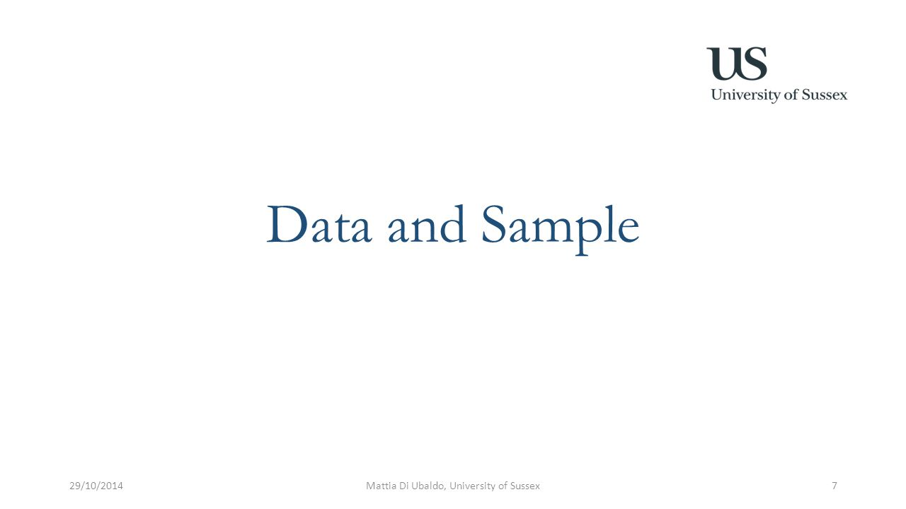 Data and Sample 29/10/2014Mattia Di Ubaldo, University of Sussex7