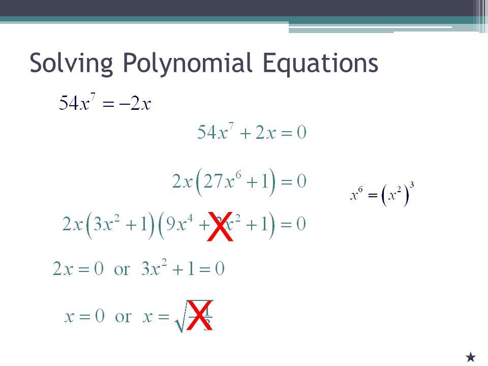 Solving Polynomial Equations X X