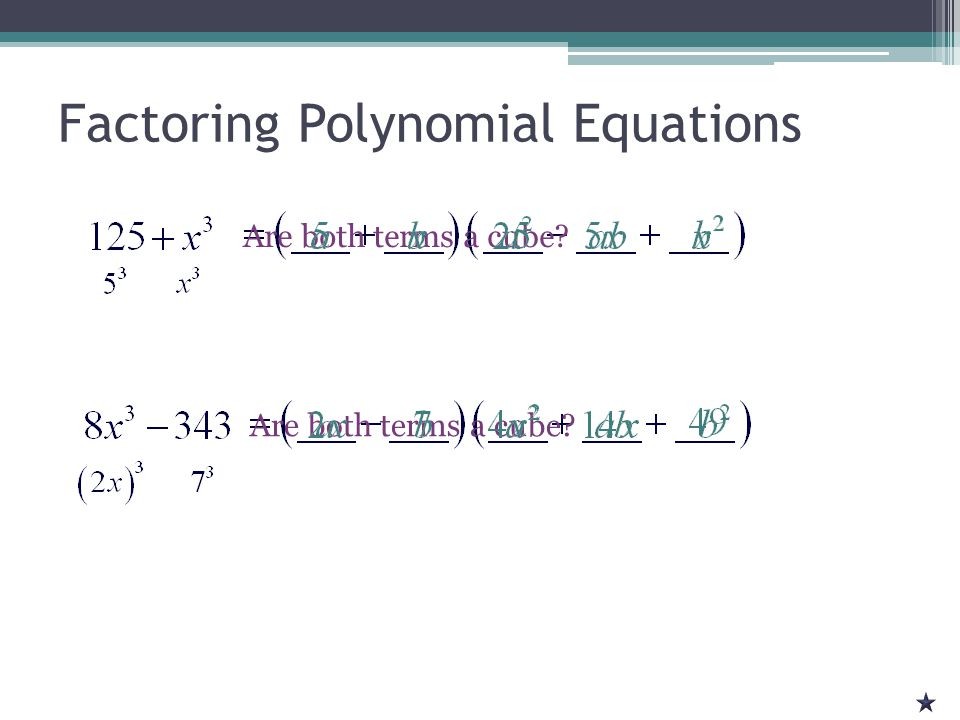 Are both terms a cube Factoring Polynomial Equations Are both terms a cube