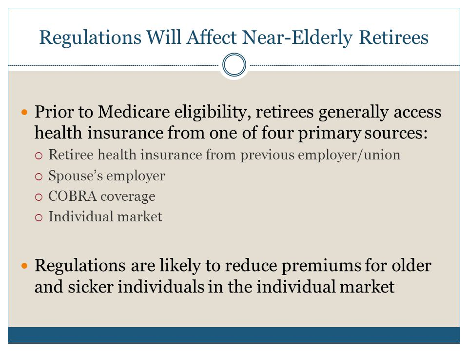 Implications for ACA and Retirement Little evidence that regulatory environment influences retirement timing Effects of ACA on retirement behavior may depend more on changes in retiree health insurance and employer-sponsored health insurance
