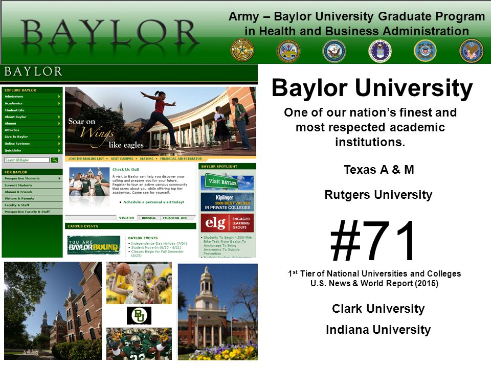 Army – Baylor University Graduate Program in Health and Business Administration Baylor University One of our nation's finest and most respected academic institutions.