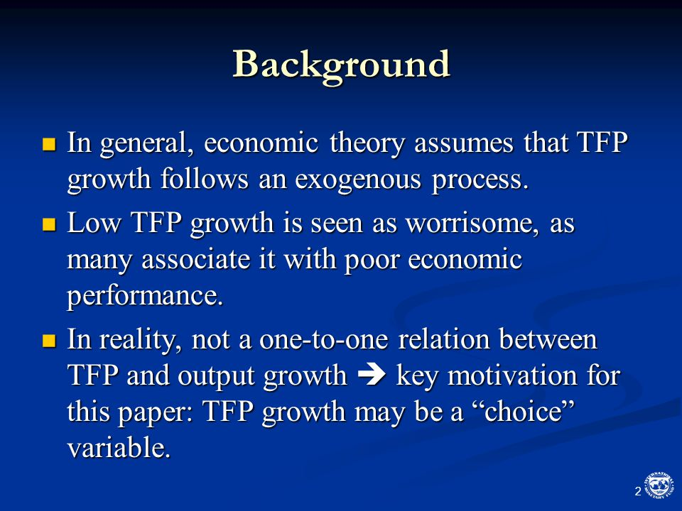 Background In general, economic theory assumes that TFP growth follows an exogenous process.