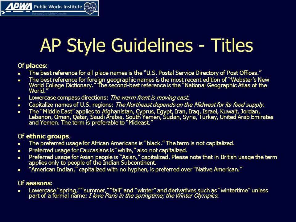 AP Style Guidelines - Titles Of places: The best reference for all place names is the U.S.