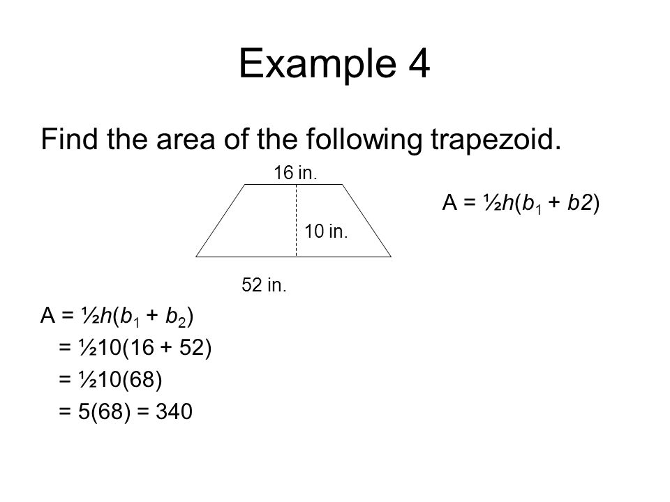 Example 4 Find the area of the following trapezoid.