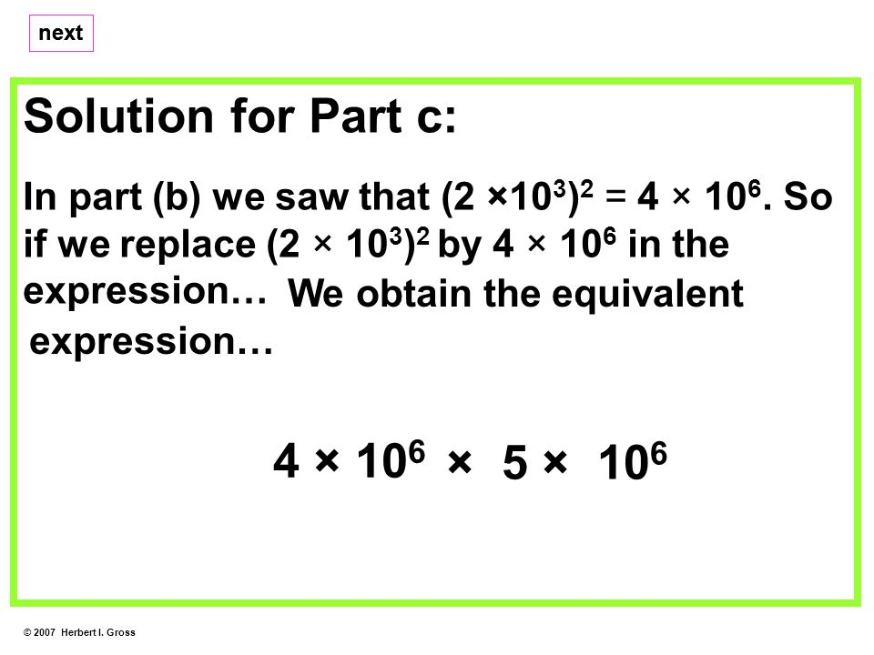 Solution for Part c: In part (b) we saw that (2 ×10 3 ) 2 = 4 × 10 6.