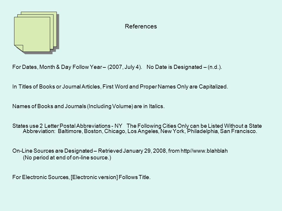 References For Dates, Month & Day Follow Year – (2007, July 4).