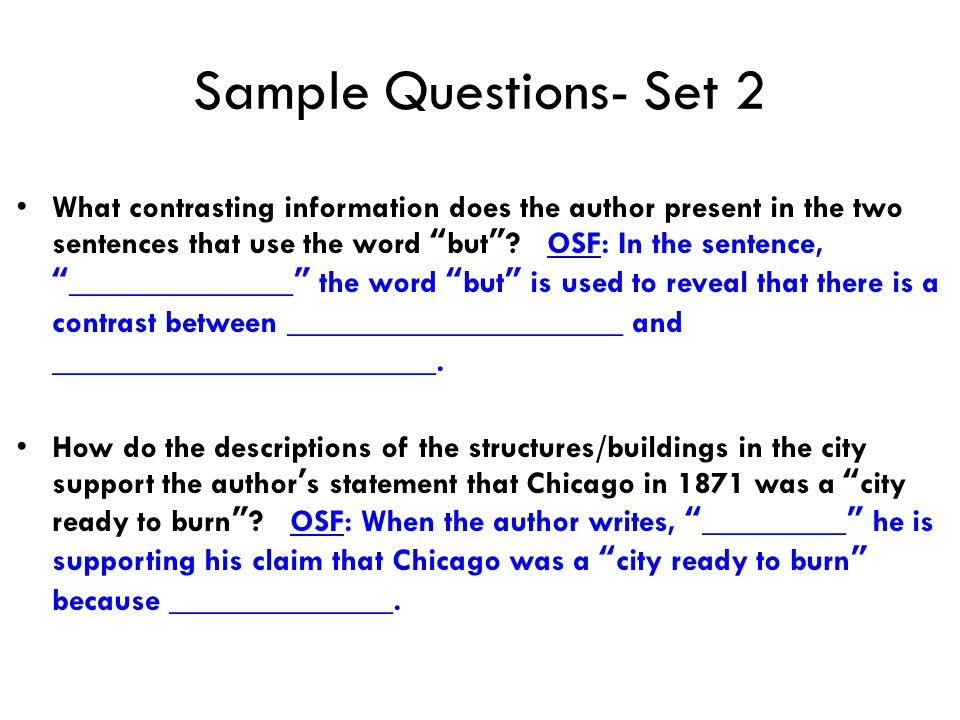 Sample Questions- Set 2 What contrasting information does the author present in the two sentences that use the word but .