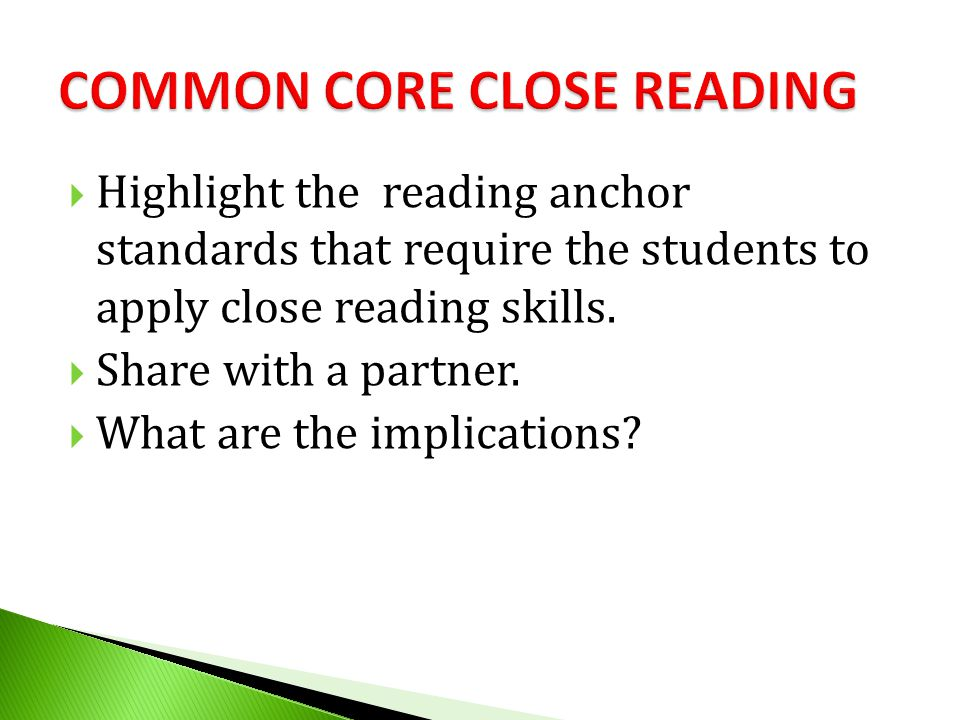  Highlight the reading anchor standards that require the students to apply close reading skills.