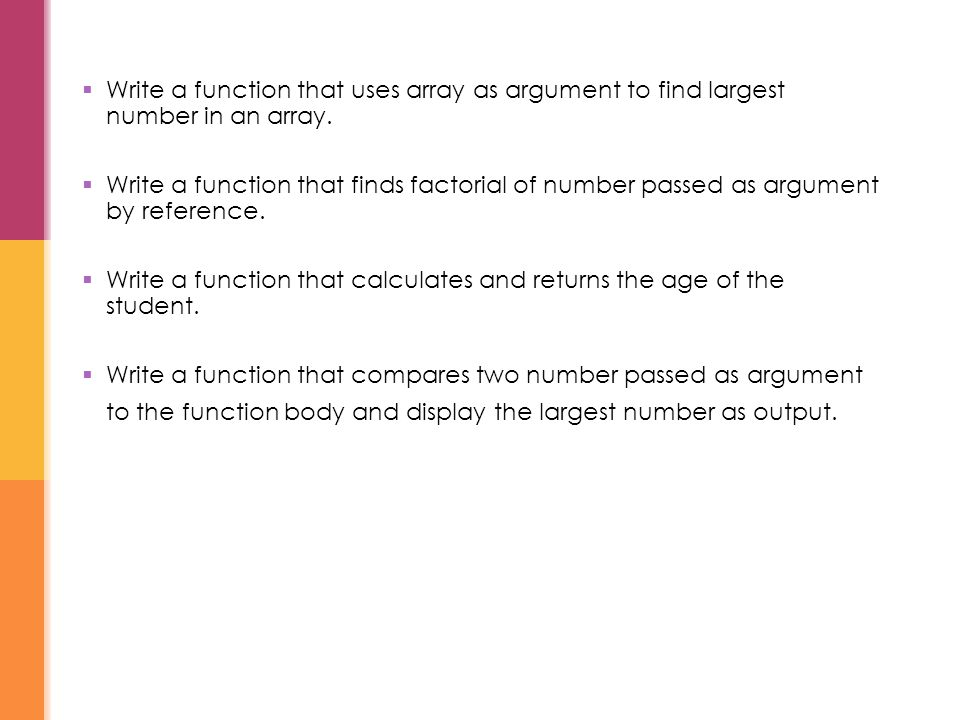  Write a function that uses array as argument to find largest number in an array.