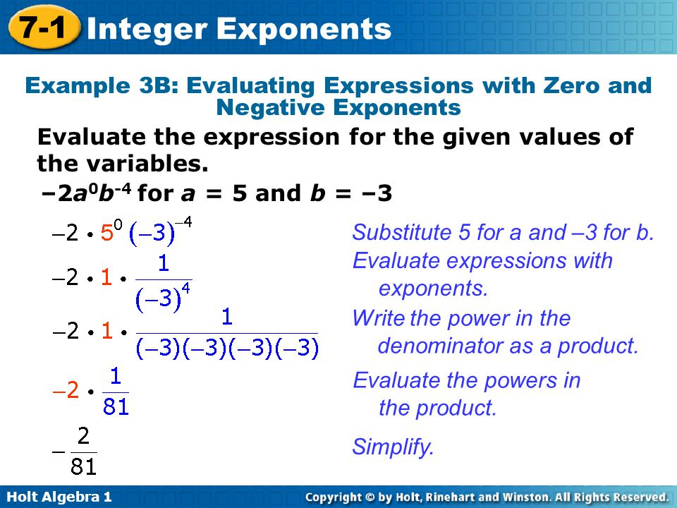 Holt Algebra 1 7-1 Integer Exponents Example 3B: Evaluating Expressions with Zero and Negative Exponents Evaluate the expression for the given values of the variables.