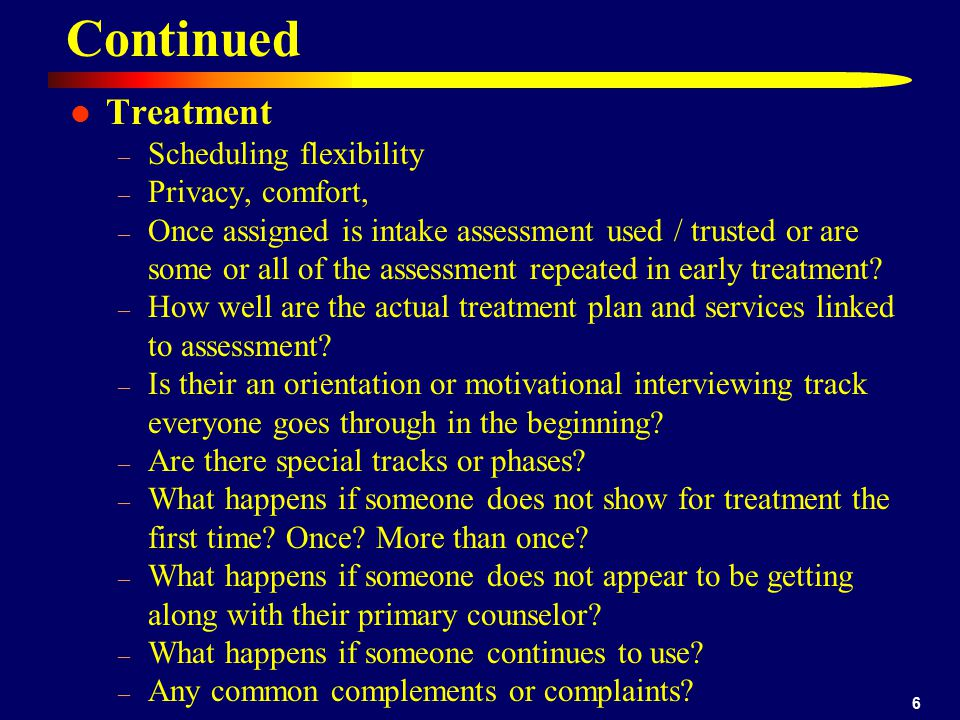7 Continuing care – How long does treatment usually last for the middle 50%.