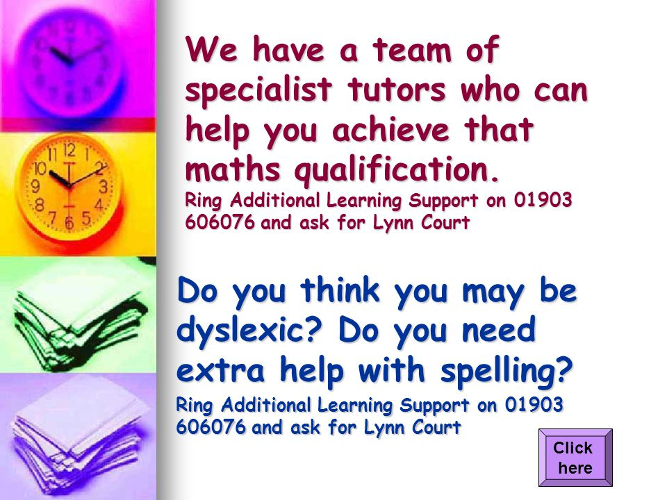 We have a team of specialist tutors who can help you achieve that maths qualification.