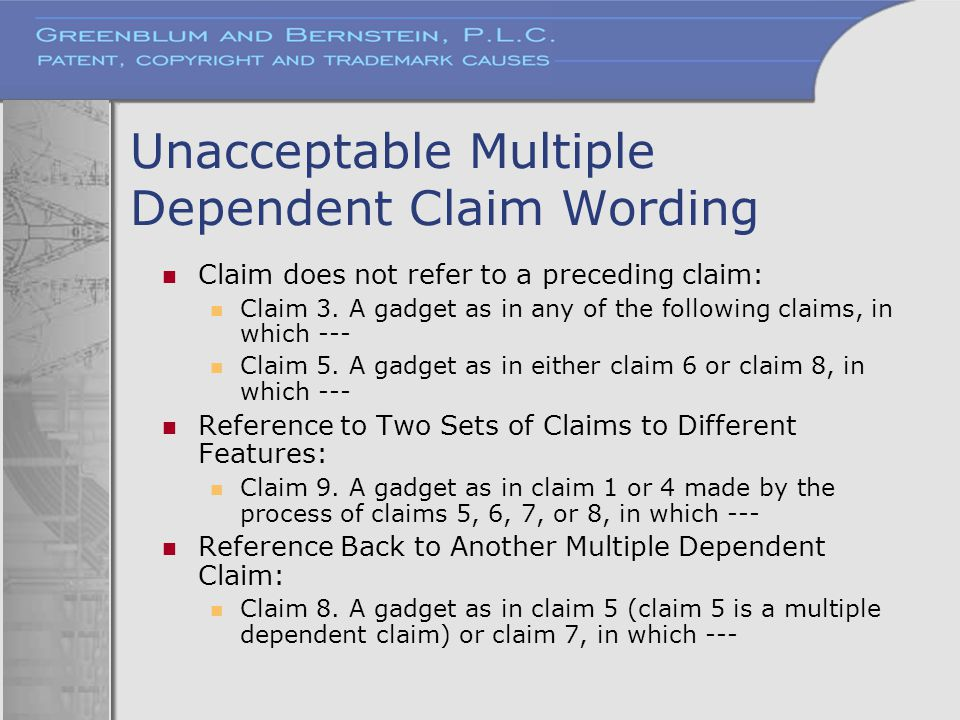 Unacceptable Multiple Dependent Claim Wording Claim does not refer to a preceding claim: Claim 3. A gadget as in any of the following claims, in which