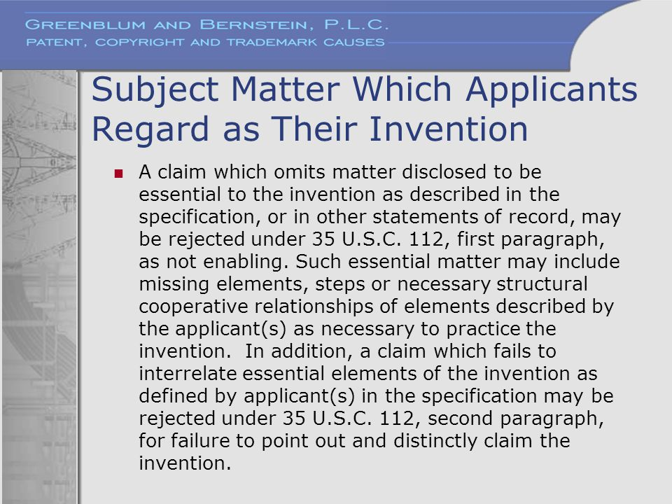 Subject Matter Which Applicants Regard as Their Invention A claim which omits matter disclosed to be essential to the invention as described in the sp