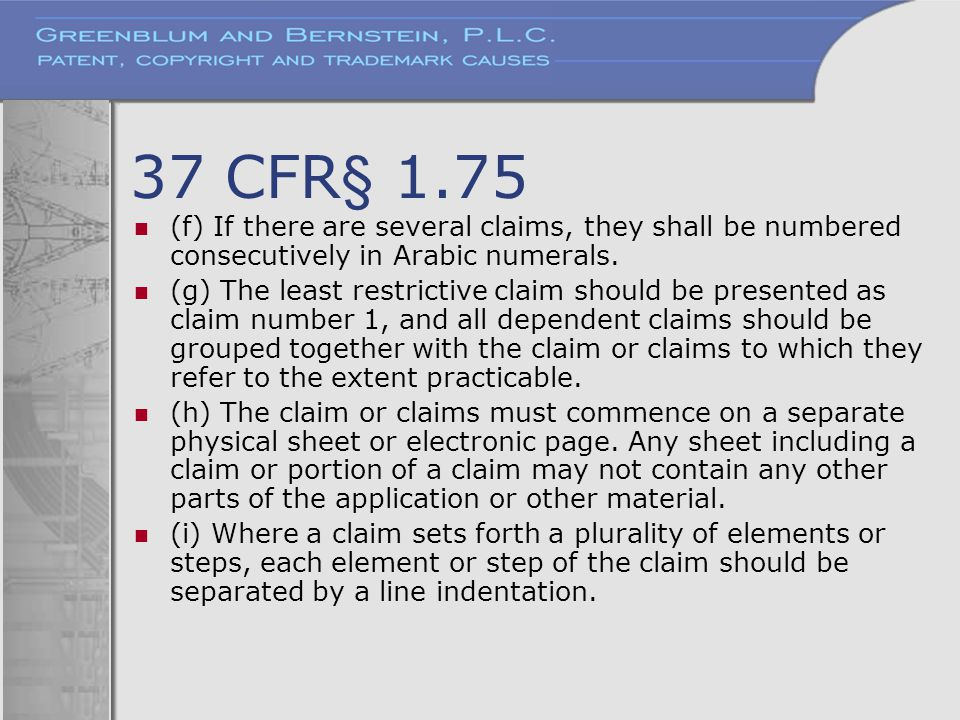 37 CFR§ 1.75 (f) If there are several claims, they shall be numbered consecutively in Arabic numerals. (g) The least restrictive claim should be prese