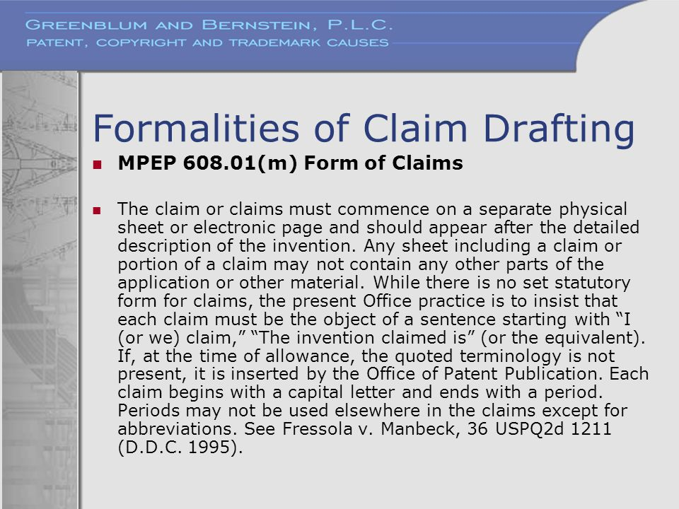 Formalities of Claim Drafting MPEP 608.01(m) Form of Claims The claim or claims must commence on a separate physical sheet or electronic page and shou