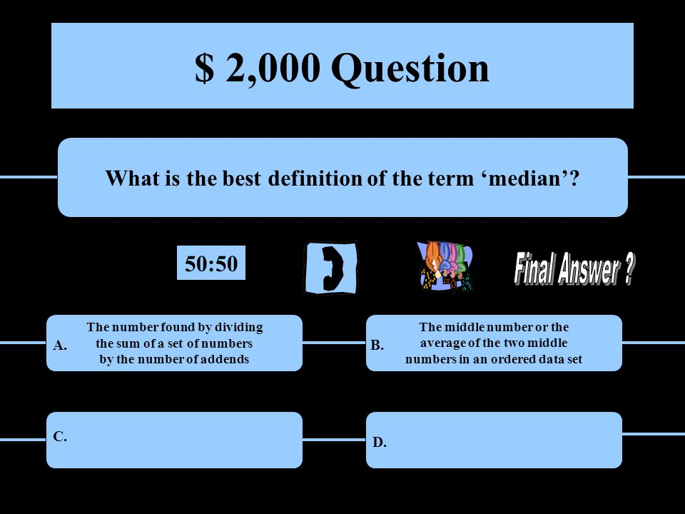 $ 2,000 Question What is the best definition of the term 'median'.