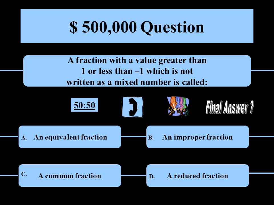 $ 250,000 Question An organized list that shows all possible outcomes for an event is called a: Venn diagram Tree diagram A.B.