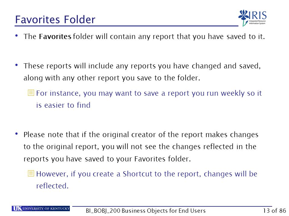 Favorites Folder The Favorites folder will contain any report that you have saved to it.