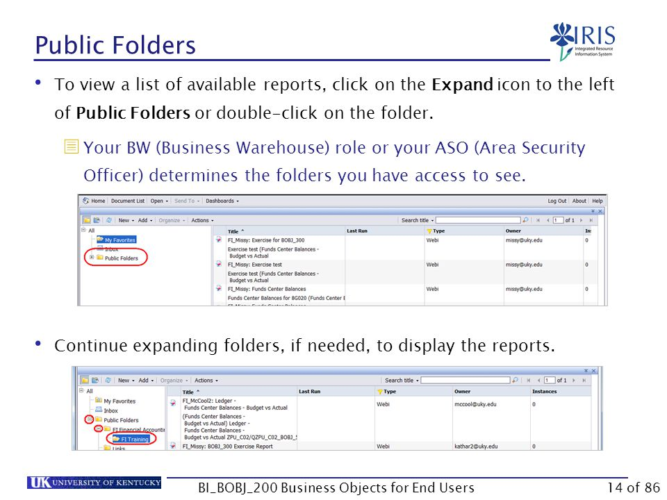 Public Folders To view a list of available reports, click on the Expand icon to the left of Public Folders or double-click on the folder.