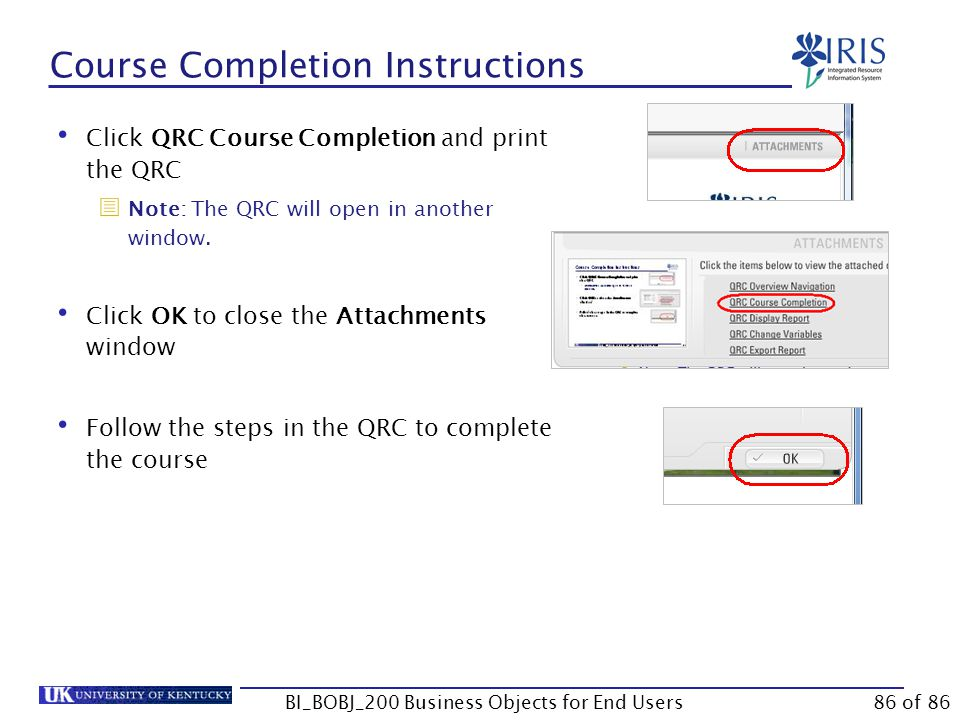 Course Completion Instructions Click QRC Course Completion and print the QRC  Note: The QRC will open in another window.