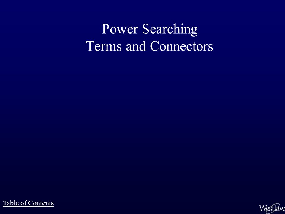 Power Searching Terms and Connectors Table of Contents